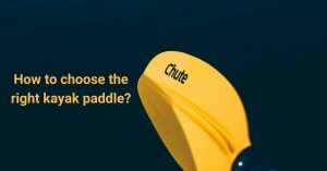 How to Choose the Best Paddle for Kayak Fishing?