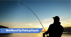 Best stand up kayak for fishing