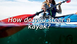 How do you steer a kayak?
